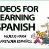 Videos for learning Spanish - Videos para aprender español